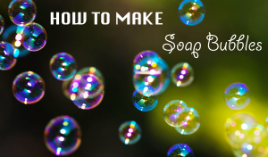 homemade soap bubbles