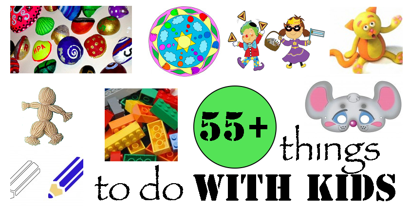 55 things to do with kids